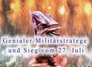 160727 - SK - Genialer Militärstratege und Sieg vom 27. Juli - 01